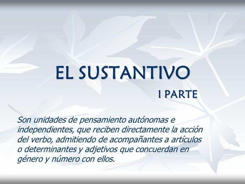EL SUSTANTIVO I PARTE.