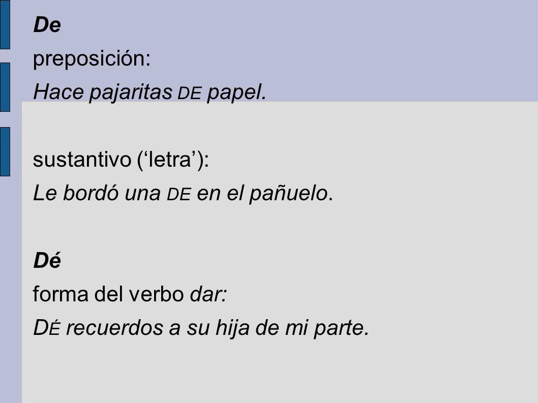 De preposición: Hace pajaritas de papel