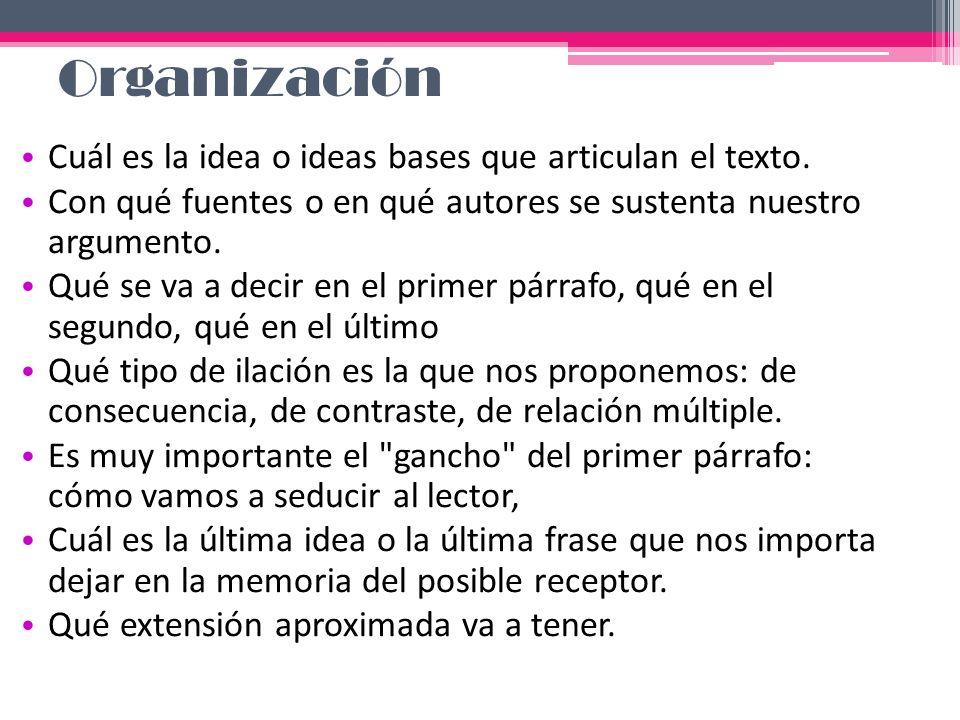 Organización Cuál es la idea o ideas bases que articulan el texto.