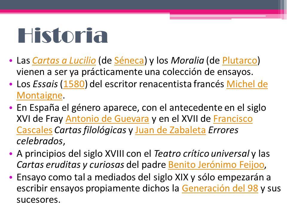 Historia Las Cartas a Lucilio (de Séneca) y los Moralia (de Plutarco) vienen a ser ya prácticamente una colección de ensayos.