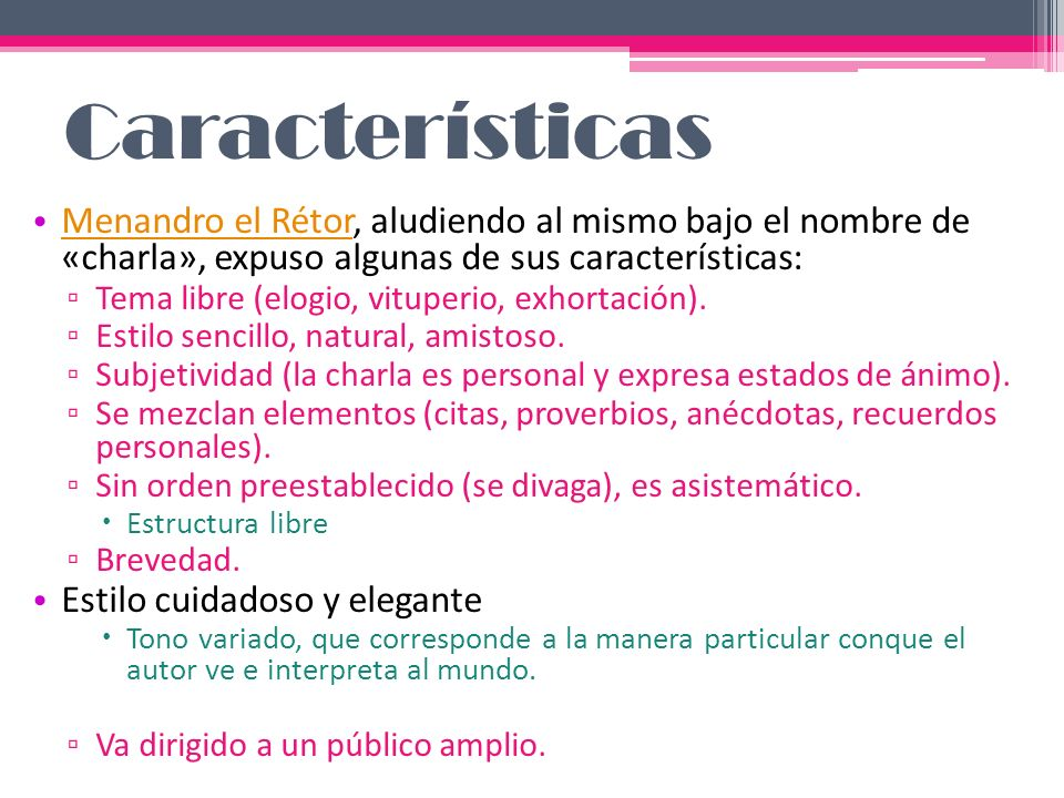 Características Menandro el Rétor, aludiendo al mismo bajo el nombre de «charla», expuso algunas de sus características:
