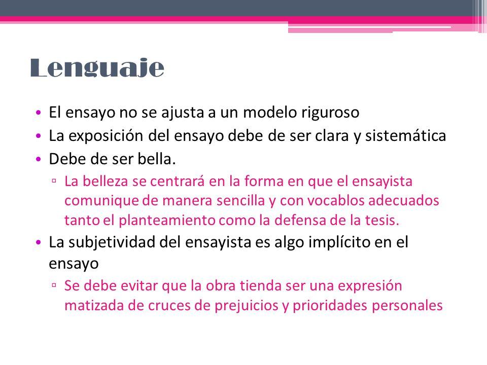 Lenguaje El ensayo no se ajusta a un modelo riguroso