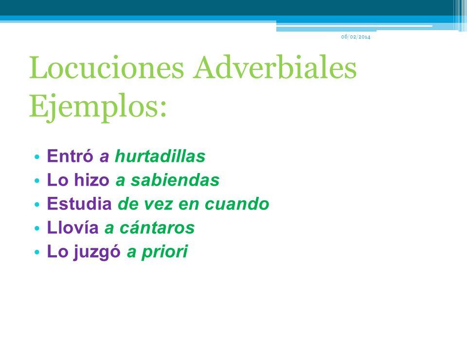 Locuciones Adverbiales Ejemplos: