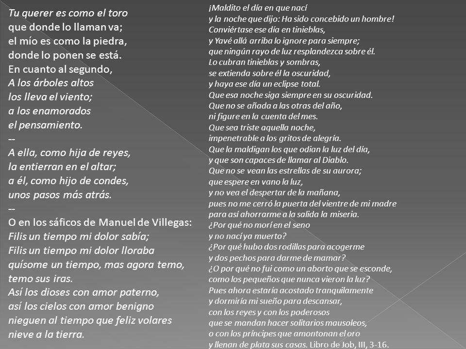 O en los sáficos de Manuel de Villegas: