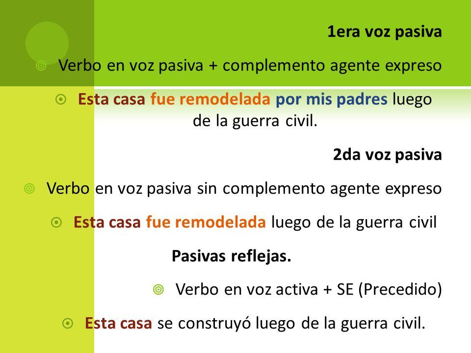 Verbo en voz pasiva + complemento agente expreso