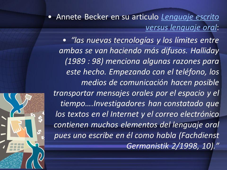 Annete Becker en su articulo Lenguaje escrito versus lenguaje oral: