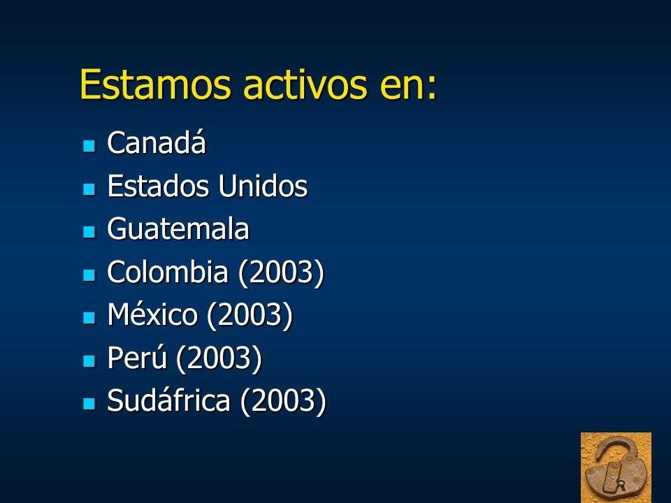 Estamos activos en: Canadá Estados Unidos Guatemala Colombia (2003)