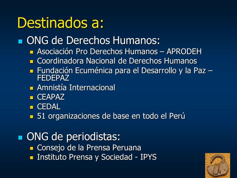 Destinados a: ONG de Derechos Humanos: ONG de periodistas:
