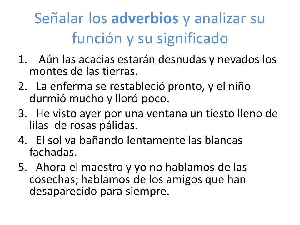 Señalar los adverbios y analizar su función y su significado