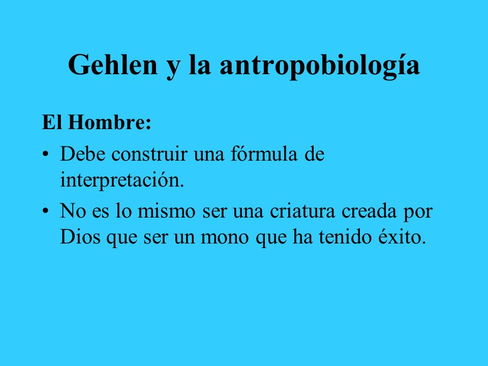 Gehlen y la antropobiología