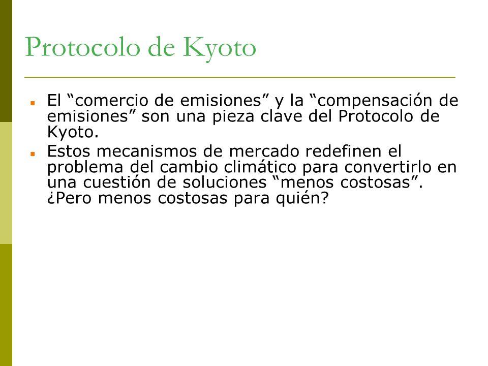Protocolo de Kyoto El comercio de emisiones y la compensación de emisiones son una pieza clave del Protocolo de Kyoto.