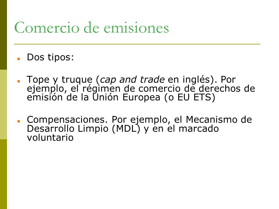 Comercio de emisiones Dos tipos: