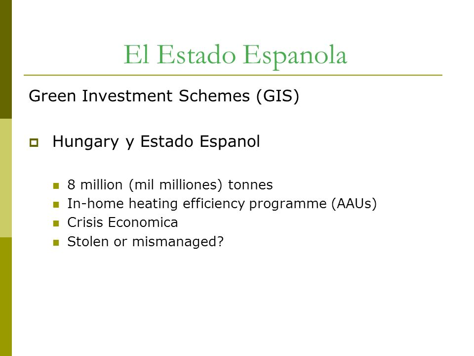 El Estado Espanola Green Investment Schemes (GIS)