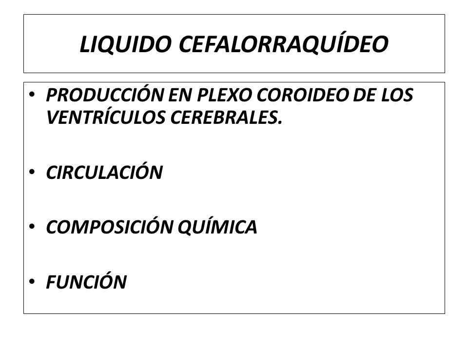 LIQUIDO CEFALORRAQUÍDEO