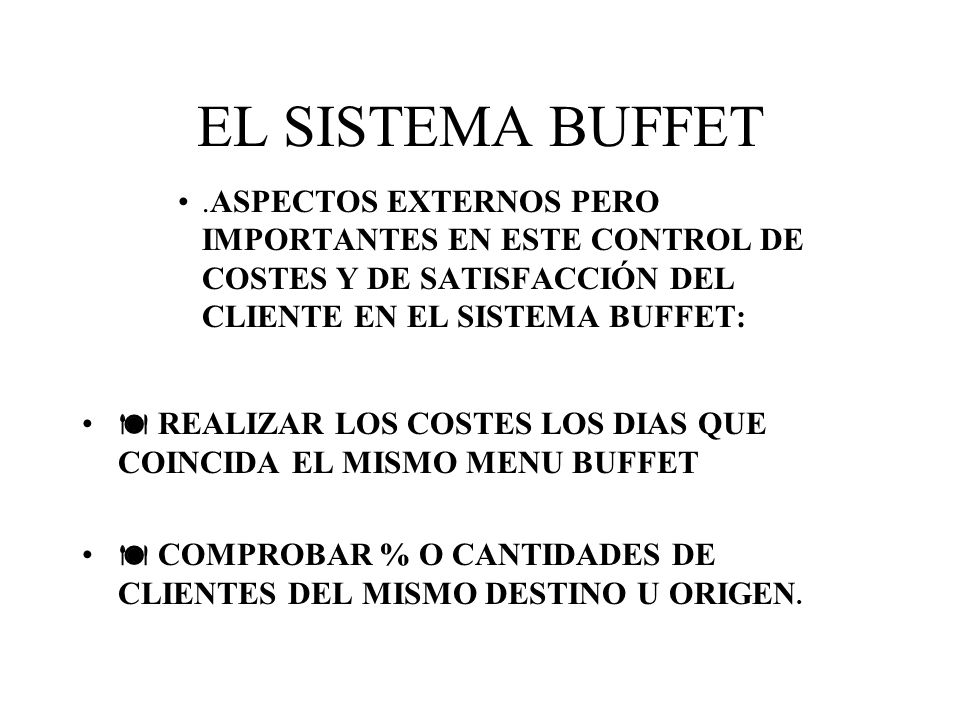 EL SISTEMA BUFFET .ASPECTOS EXTERNOS PERO IMPORTANTES EN ESTE CONTROL DE COSTES Y DE SATISFACCIÓN DEL CLIENTE EN EL SISTEMA BUFFET: