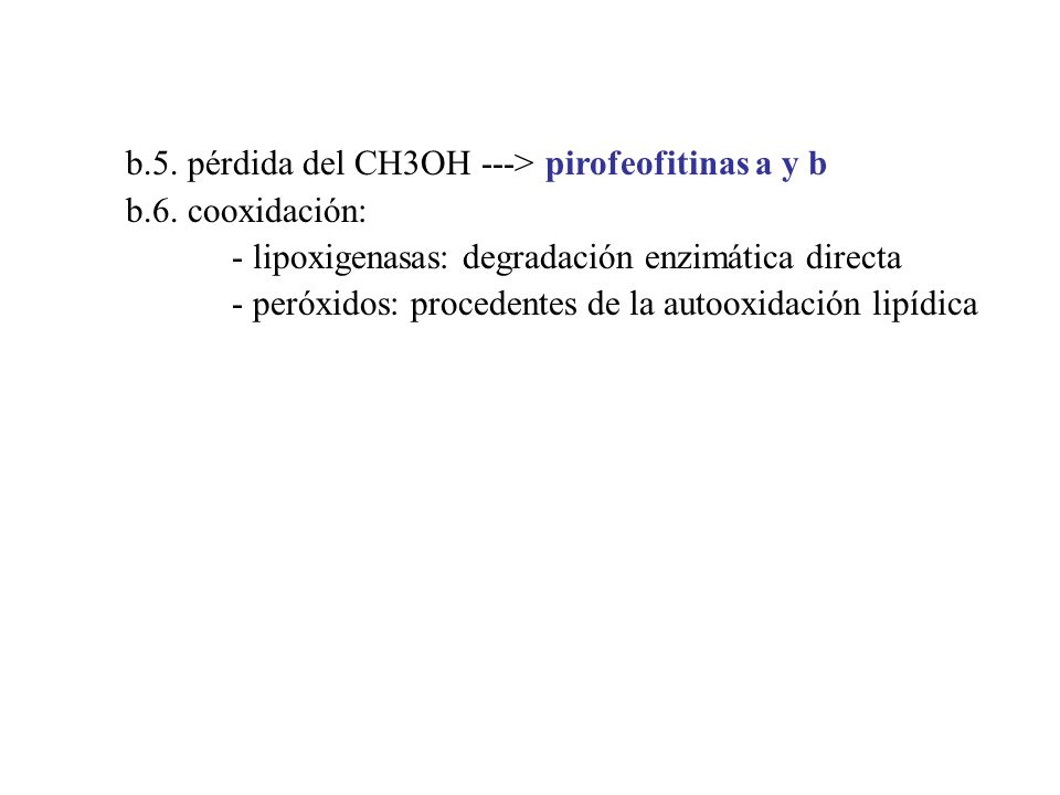 b.5. pérdida del CH3OH ---> pirofeofitinas a y b