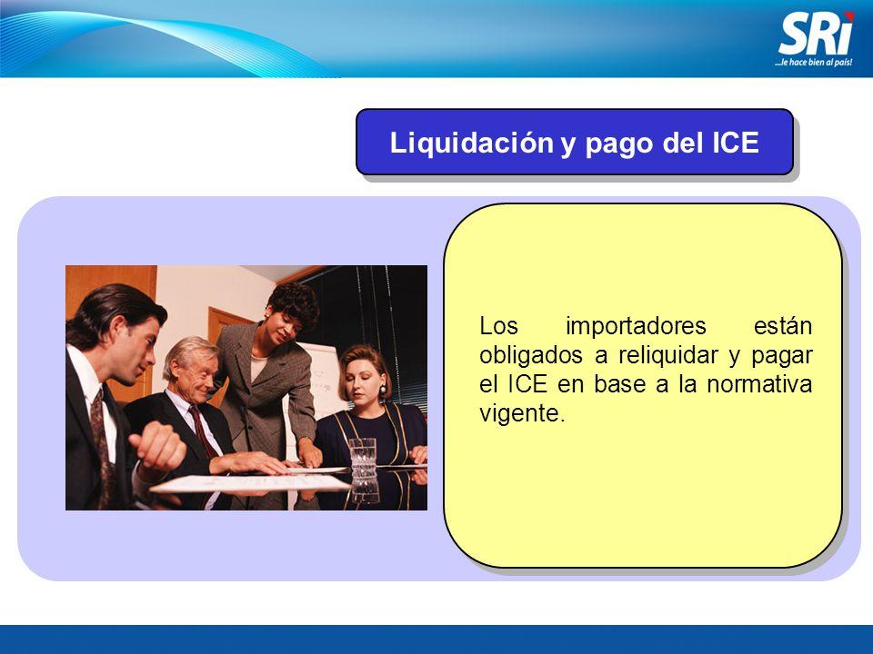 Liquidación y pago del ICE