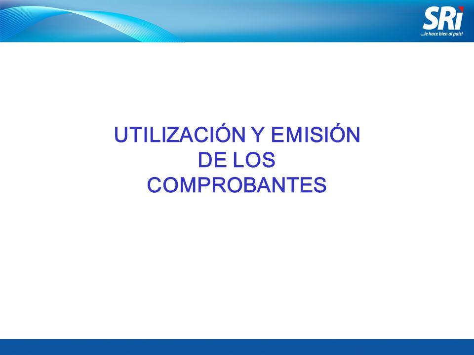 UTILIZACIÓN Y EMISIÓN DE LOS COMPROBANTES