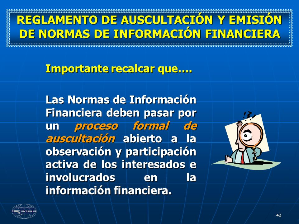 REGLAMENTO DE AUSCULTACIÓN Y EMISIÓN DE NORMAS DE INFORMACIÓN FINANCIERA