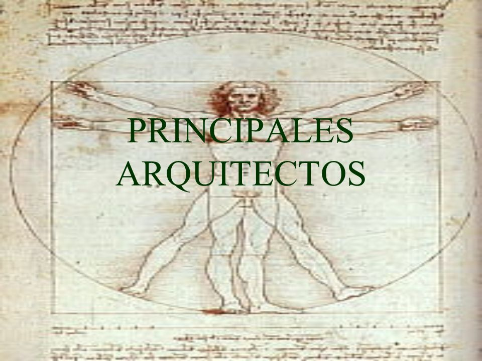 PRINCIPALES ARQUITECTOS