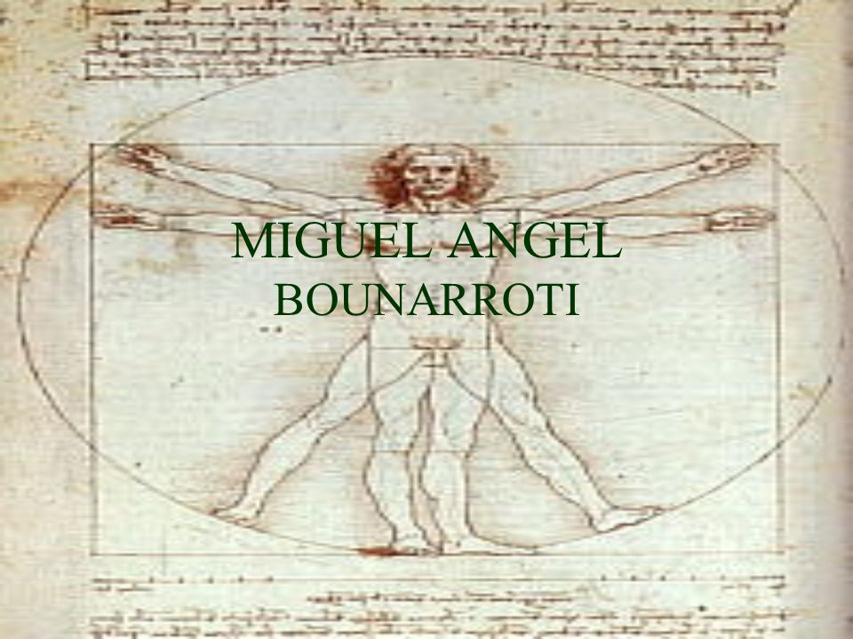 MIGUEL ANGEL BOUNARROTI