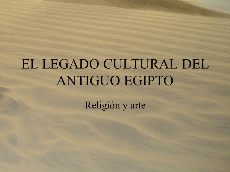 EL LEGADO CULTURAL DEL ANTIGUO EGIPTO