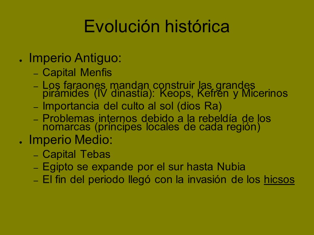 Evolución histórica Imperio Antiguo: Imperio Medio: Capital Menfis