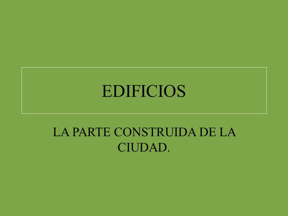 LA PARTE CONSTRUIDA DE LA CIUDAD.