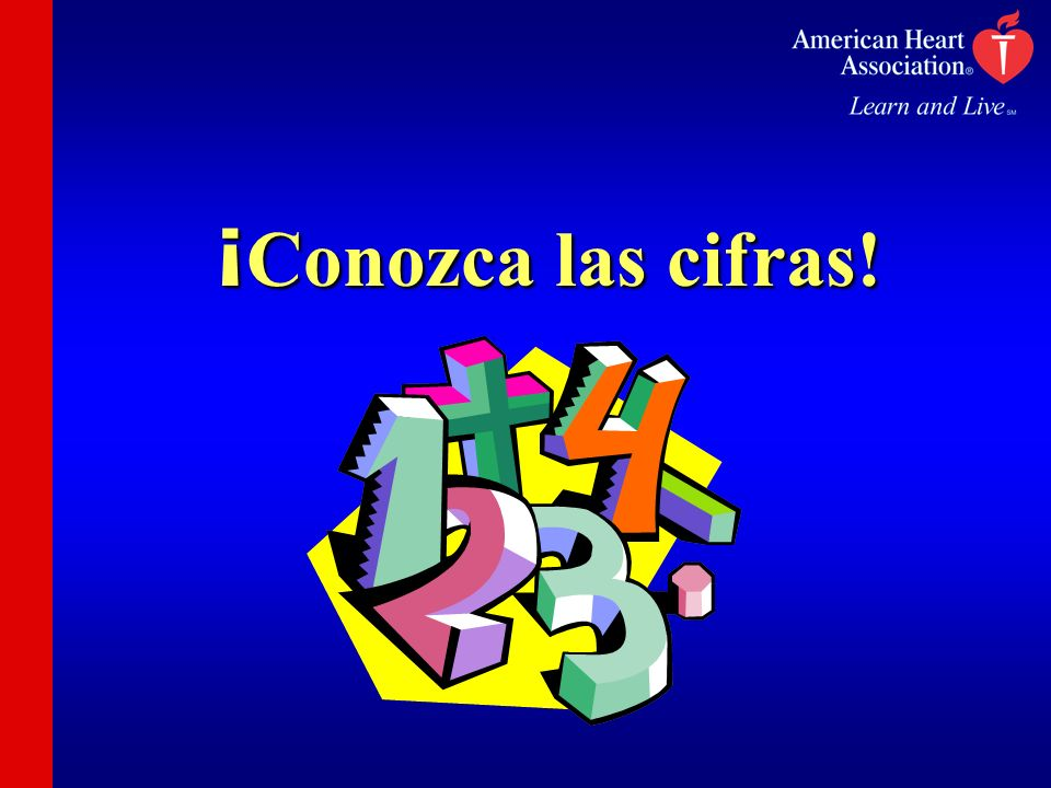 ¡Conozca las cifras!The first step in reducing your risk is to know your numbers.