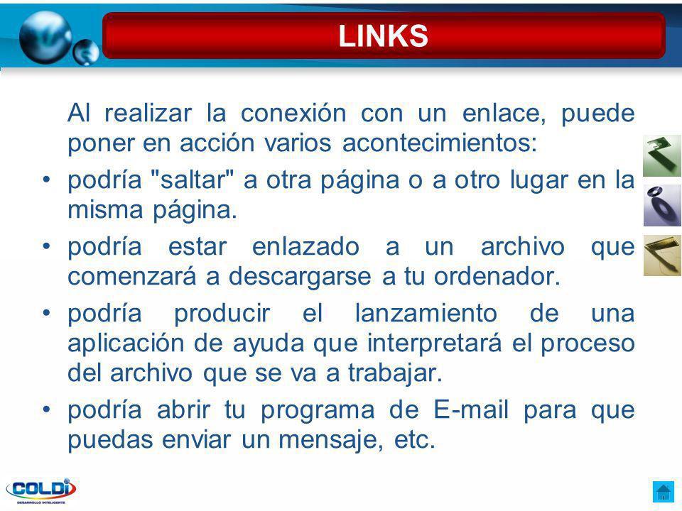 LINKS Al realizar la conexión con un enlace, puede poner en acción varios acontecimientos:
