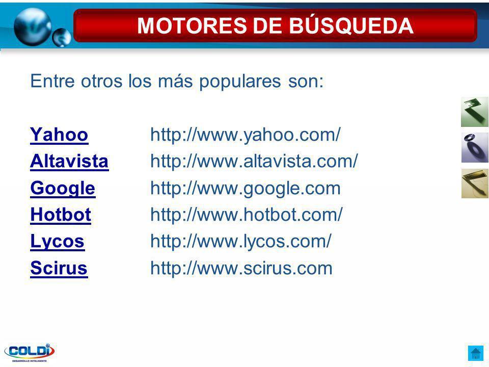 MOTORES DE BÚSQUEDA Entre otros los más populares son:
