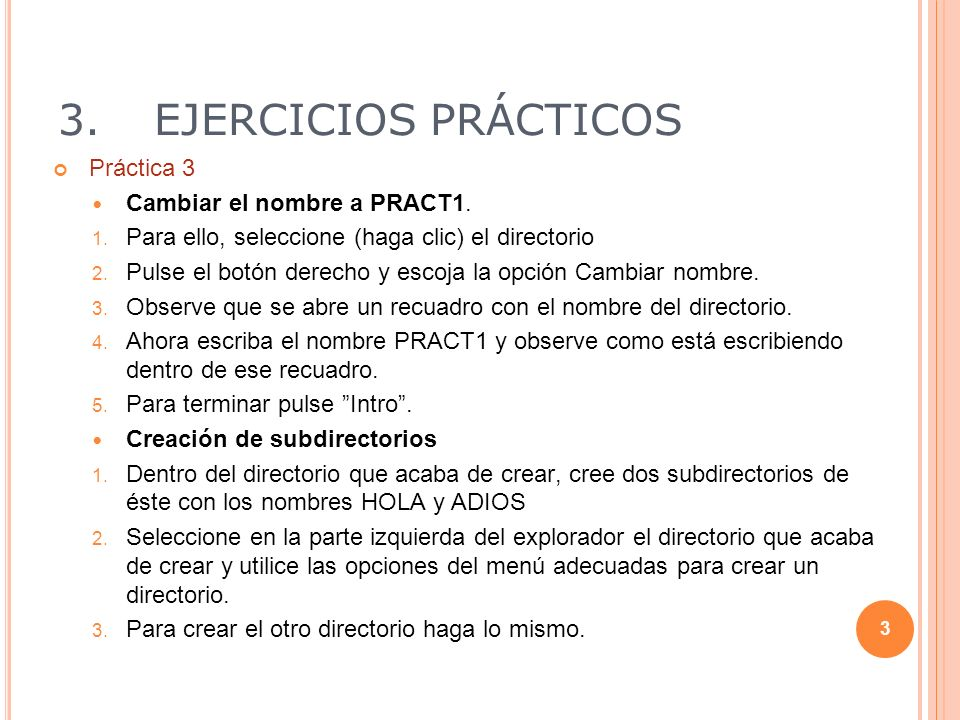3. EJERCICIOS PRÁCTICOS Práctica 3 Cambiar el nombre a PRACT1.