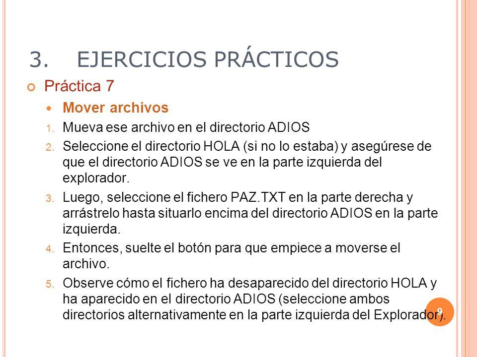3. EJERCICIOS PRÁCTICOS Práctica 7 Mover archivos