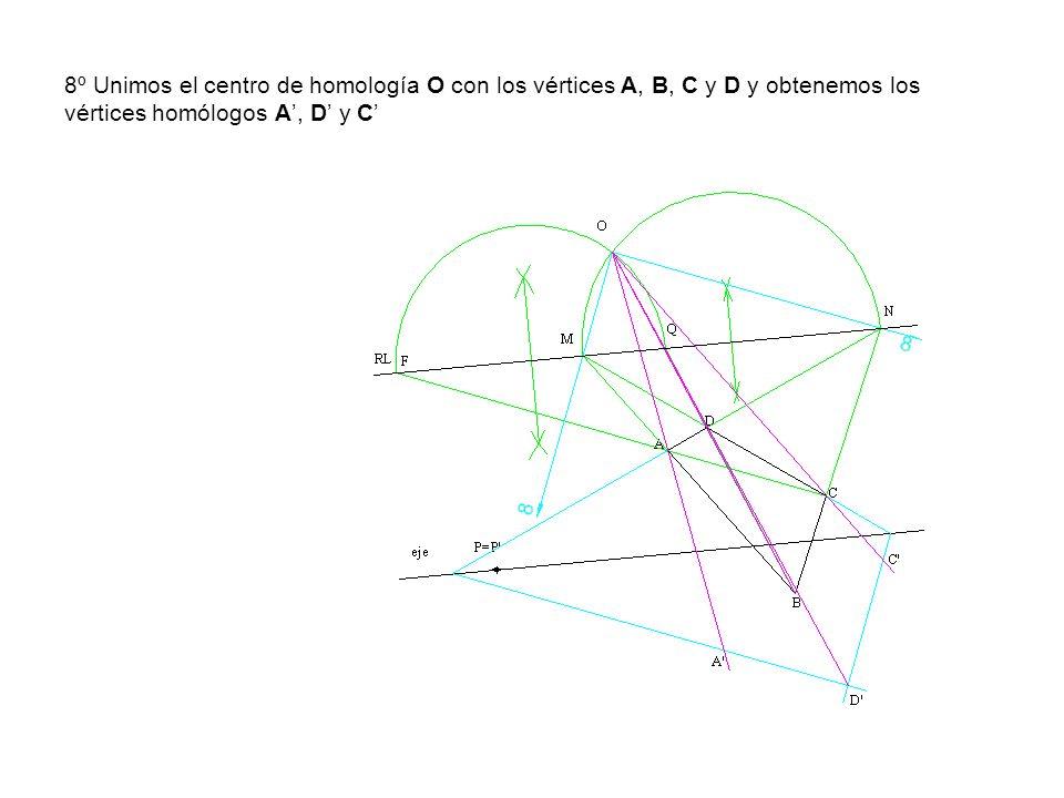 8º Unimos el centro de homología O con los vértices A, B, C y D y obtenemos los vértices homólogos A', D' y C'