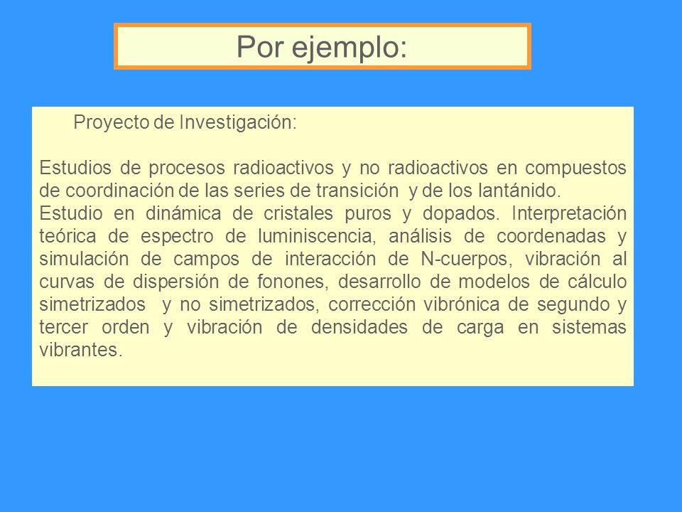 Por ejemplo: Proyecto de Investigación: