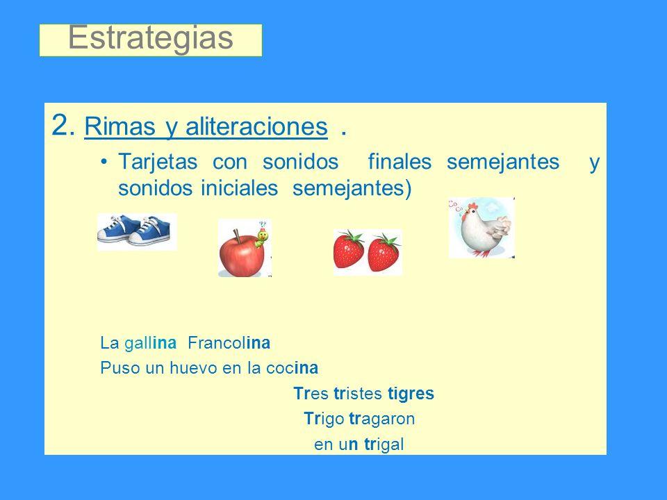 Estrategias 2. Rimas y aliteraciones .