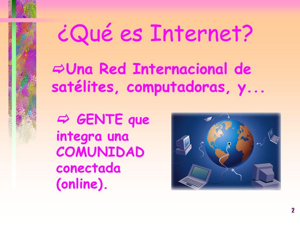 Una Red Internacional de satélites, computadoras, y...