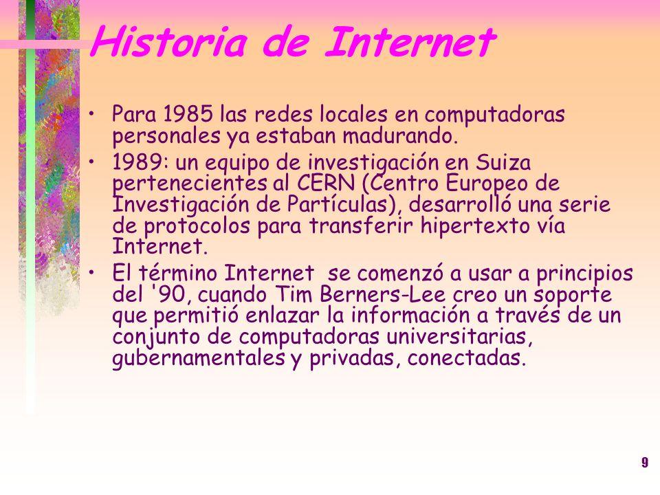 Historia de Internet Para 1985 las redes locales en computadoras personales ya estaban madurando.