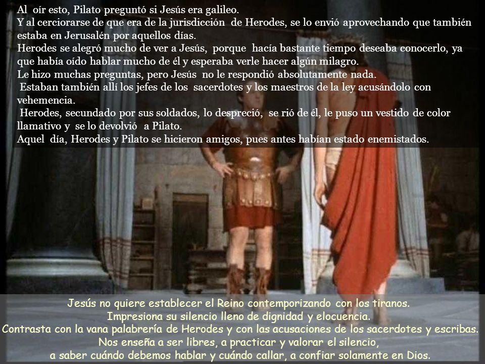 Al oír esto, Pilato preguntó si Jesús era galileo