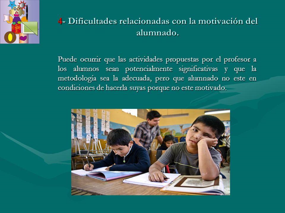 4- Dificultades relacionadas con la motivación del alumnado.