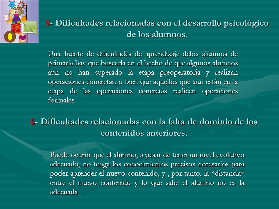 5- Dificultades relacionadas con el desarrollo psicológico de los alumnos.
