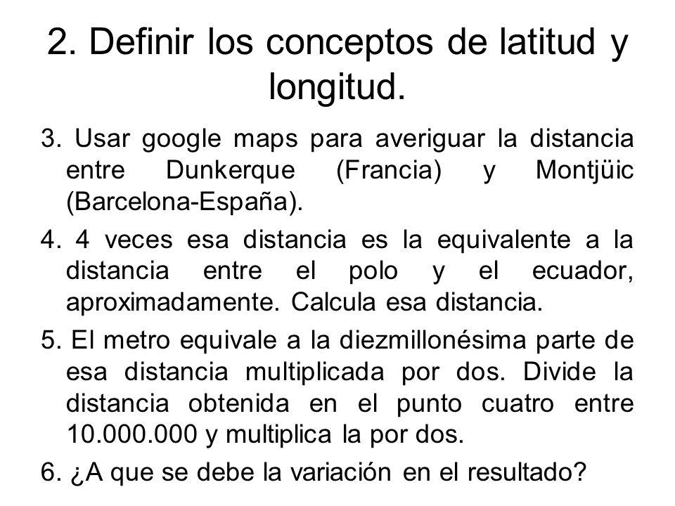 2. Definir los conceptos de latitud y longitud.