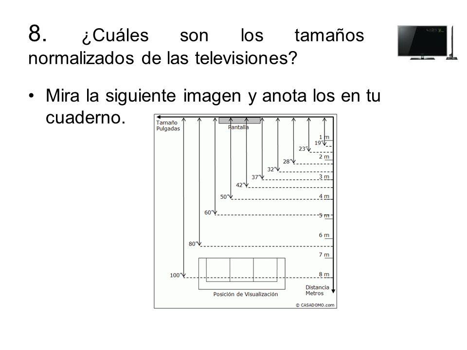 8. ¿Cuáles son los tamaños normalizados de las televisiones