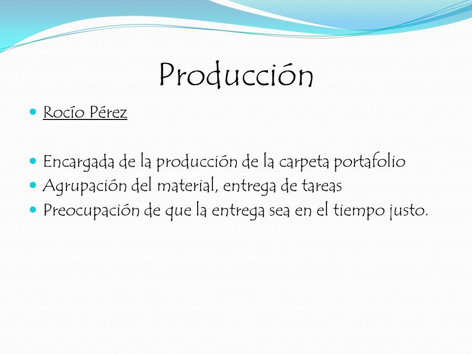Producción Rocío Pérez