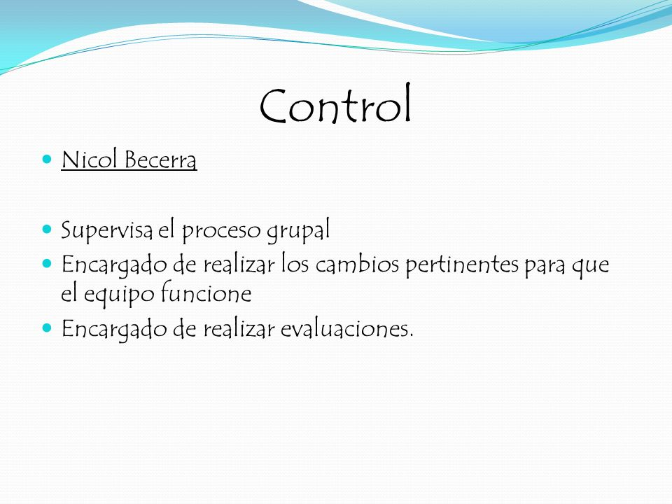 Control Nicol Becerra Supervisa el proceso grupal
