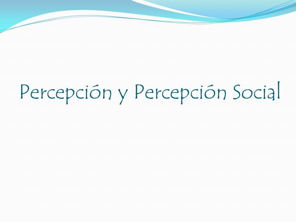 Percepción y Percepción Social