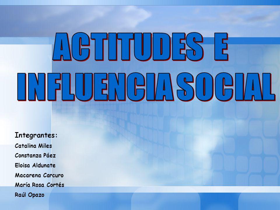 ACTITUDES E INFLUENCIA SOCIAL