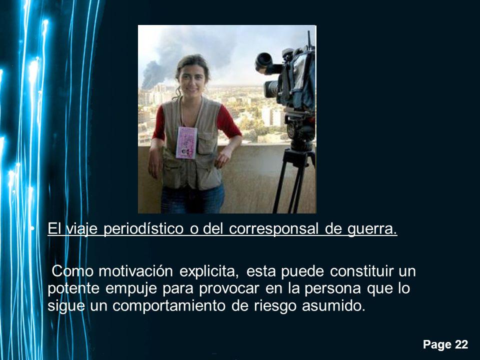 El viaje periodístico o del corresponsal de guerra.