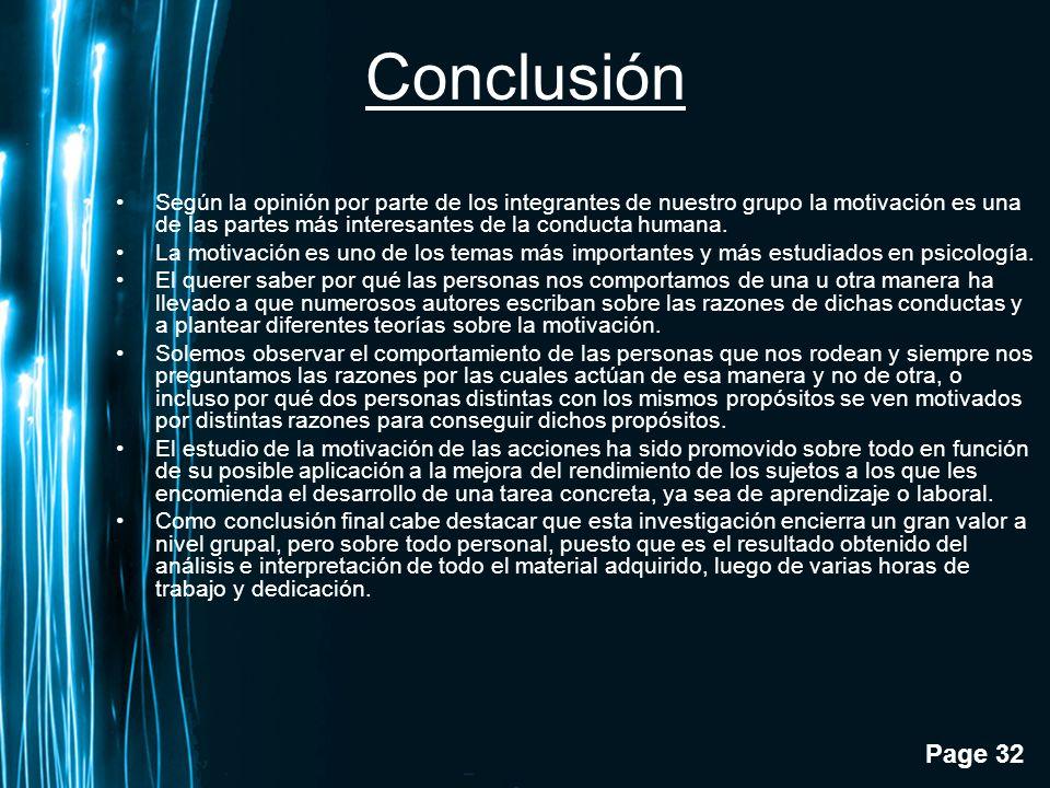 Conclusión Según la opinión por parte de los integrantes de nuestro grupo la motivación es una de las partes más interesantes de la conducta humana.