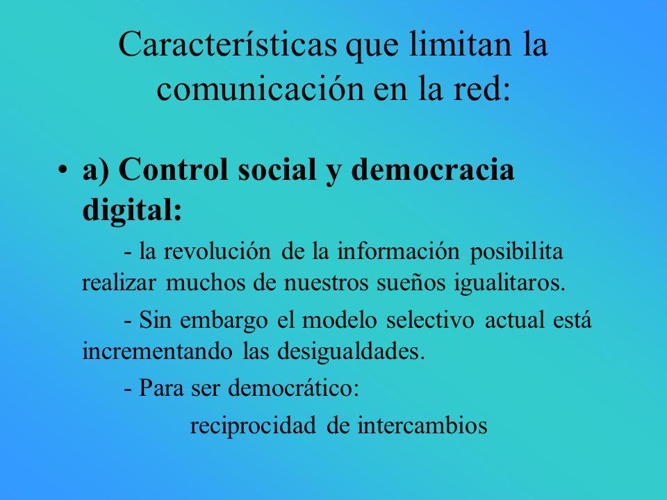 Características que limitan la comunicación en la red: